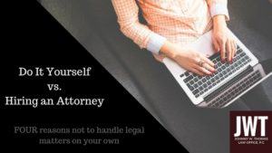 Do It Yourself vs. Hiring an Attorney