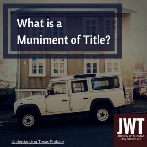 What is a Muniment of Title? Johnny Thomas Law Office